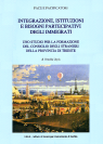 INTEGRAZIONE, ISTITUZIONI E BISOGNI PARTECIPATIVI DEGLI IMMIGRATI (INTEGRATION, INSTITUTIONS AND PARTICIPATION NEEDS OF IMMIGRANTS)