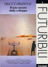 DISOCCUPAZIONE. IL LATO OSCURO DELLO SVILUPPO (UNEMPLOYMENT. THE DARK SIDE OF DEVELOPMENT) – FUTURIBILI 3