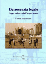 DEMOCRAZIA LOCALE: APPRENDERE DALL'ESPERIENZA (LOCAL DEMOCRACY: LEARNING FROM EXPERIENCE)