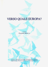 VERSO QUALE EUROPA? (TOWARDS WHAT KIND OF EUROPE?)