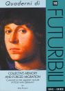 COLLECTIVE MEMORY AND FORCED MIGRATION. CHANGES IN THE MEMORY CULTURE IN POST-WAR GERMANY (MEMORIA COLLETTIVA E MIGRAZIONE FORZATA. CAMBIAMENTI NELLA CULTURA DELLA MEMORIA NELLA GERMANIA DEL DOPOGUERRA) – QUADERNI DI FUTURIBILI 16