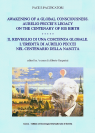 AWAKENING OF A GLOBAL CONSCIOUSNESS. AURELIO PECCEI'S LEGACY ON THE CENTENARY OF HIS BIRTH / IL RISVEGLIO DI UNA COSCIENZA GLOBALE. L'EREDITA' DI AURELIO PECCEI NEL CENTENARIO DELLA NASCITA