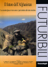 IL FUTURO DELL'AFGHANISTAN. LA SOCIETA' AFGANA OVVERO COME SI PUO' RESISTERE ALLO STATO MODERNO (THE  FUTURE OF AFGHANISTAN. THE AFGAN SOCIETY OR HOW IT IS POSSIBLE TO RESIST THE MODERN STATE – FUTURIBILI 1-2