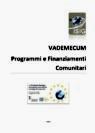 VADEMECUM SUI PROGRAMMI E FINANZIAMENTI COMUNITARI