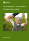EARLY CHILD DEVELOPMENT IN THE EUROPEAN REGION: NEEDS, TRENDS AND POLICY DEVELOPMENT (SVILUPPO DELL'INFANZIA NELLA REGIONE EUROPEA: BISOGNI, TENDENZE E SVILUPPO DELLE POLITICHE)