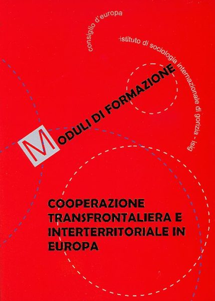 COOPERAZIONE TRANSFRONTALIERA E INTERTERRITORIALE IN EUROPA – MODULI DI FORMAZIONE (CROSS-BORDER AND INTERTERRITORIAL CO-OPERATION IN EUROPE – TRAINING MODULES)